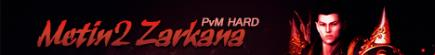 Metin2 Zarkana - PVM HARD
